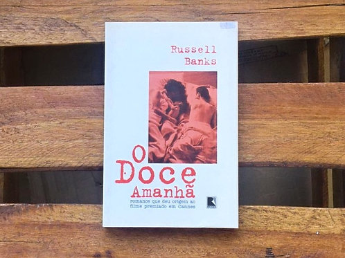 O Doce amanhã - Russell Banks