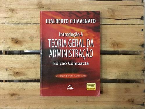 Introdução a Teoria Geral da Administração  - Idalberto Chiavenato