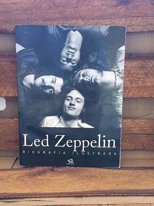 LED ZEPPELIN: A biografia ilustrada - Tim Hill