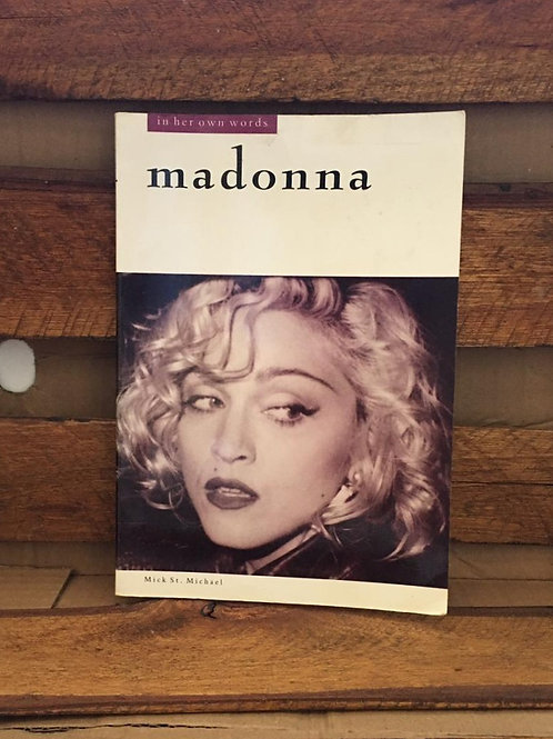 In her own words:  Madonna - Mick St. Michael