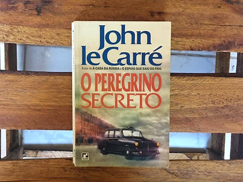 O Peregrino Secreto - John Le Carré