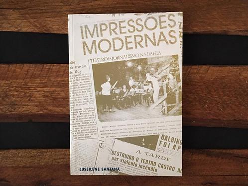 Impressões Modernas, Teatro e Jornalismo na Bahia - Jussilena Santana