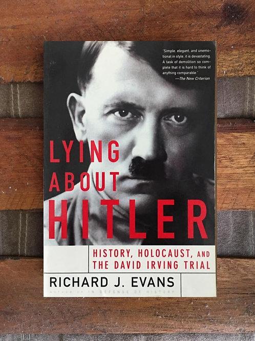 Lying about hitler - Richard J. Evans