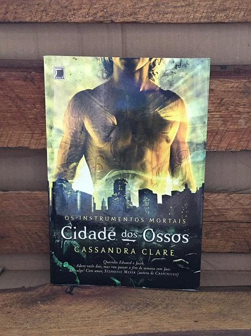 Os instrumentos Mortais: Cidade dos ossos - Cassandra Clare