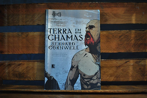 CRÔNICAS SAXÔNICAS   Terra em Chamas - vol 5   Bernard Cornwell