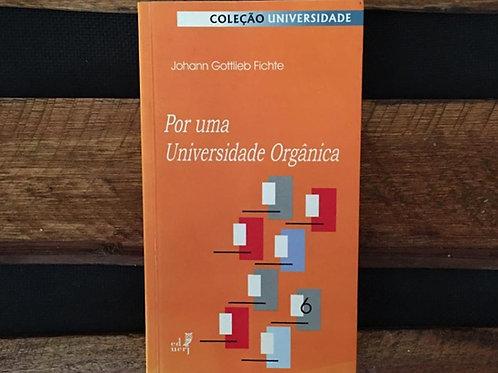 Por uma Universidade Orgânica - Johann Gottlieb Fichte