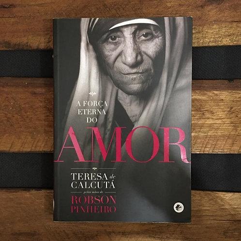 A Força Eterna do Amor - Robson Pinheiro