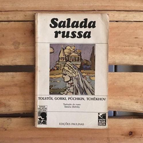 Salada Russa - Tolstói, Gorki, Púchkin, Tchêkhov