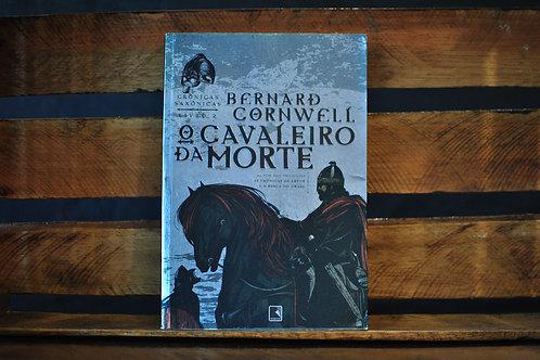 CRÔNICAS SAXÔNICAS | O Cavaleiro da Morte - Vol. 2 | Bernard Cornwell