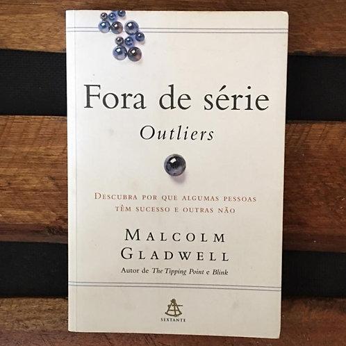 Fora de Série: Outliers - Malcolm Gladwell