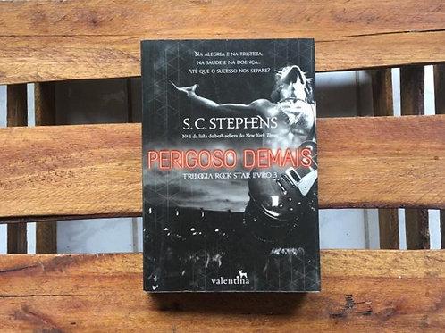 Perigoso Demais: Trilogia Rock Star vol. 3 - S. C. Stephens