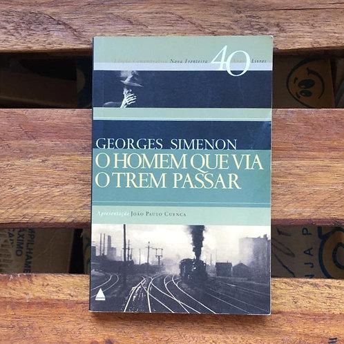 O homem que via o trem passar - Georges Simenon