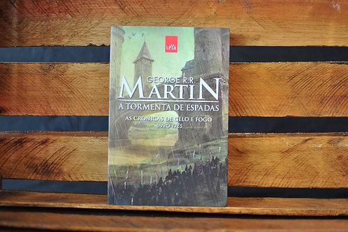 A TORMENTA DAS ESPADAS - AS CRÔNICAS DE GELO E FOGO 3 - George R. R. Martin