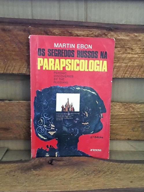 Os Segredos Russos na Parapsicologia - Martin Ebon