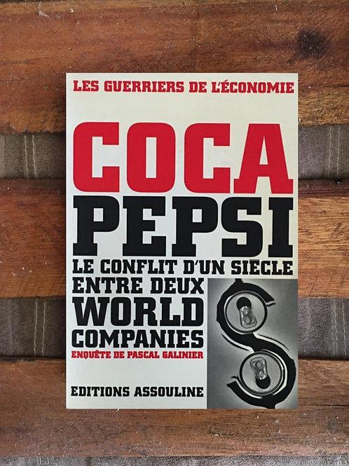 Coca Pepsi : Le Conflit Dun Siècle Entre Deux World Companies - Pascal Galinier