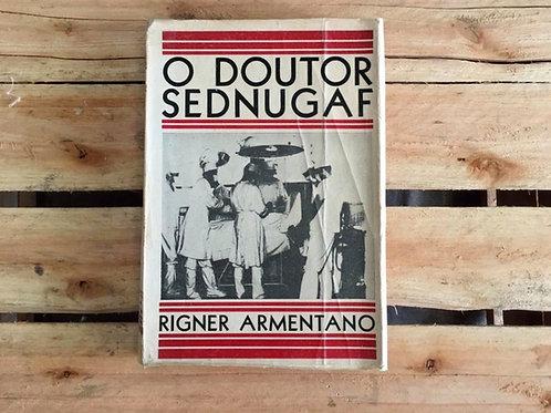 O Doutor Sednugaf - Rigner Armentano