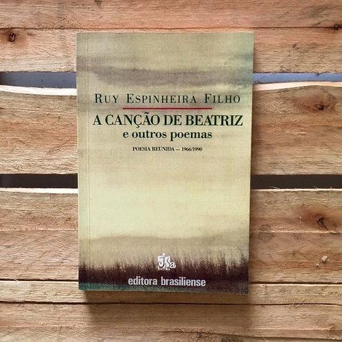 A canção de Beatriz  e outros poemas - Ruy Espinheira Filho