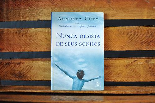 Nunca desista de seus sonhos - Augusto Cury