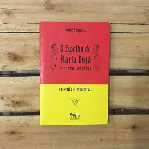O espelho de Maria Dusá e outros ensaios - Dorine Cerqueira