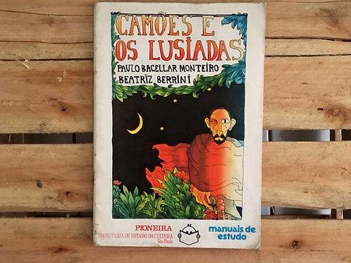 Camões e os Lusíadas - Paulo Bacellar Monteiro e Beatriz Berrini