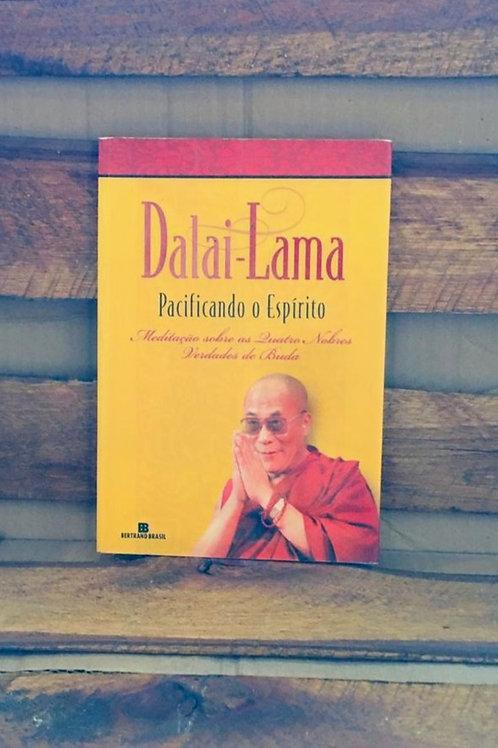 Pacificando o Espírito - Dalai Lama