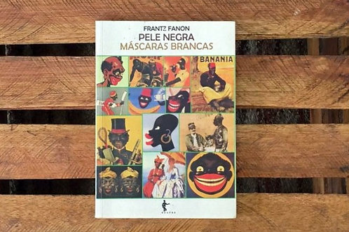 Pele Negra, máscaras brancas - Frantz Fanon