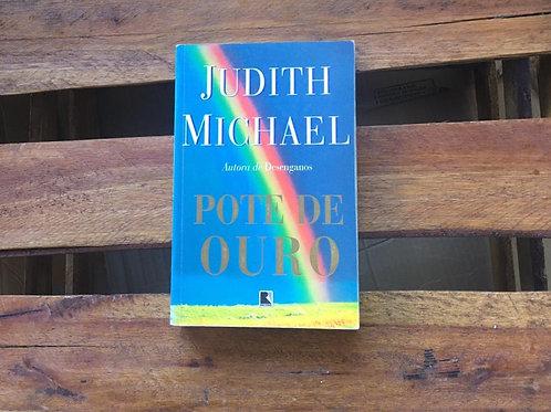 POTE DE OURO - JUDITH MICHAEL