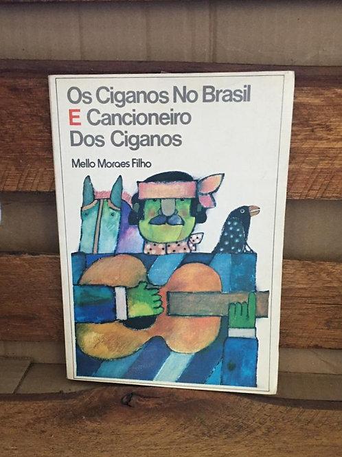 Os Ciganos no Brasil e Cancioneiro dos Ciganos - Mello Moraes Filho
