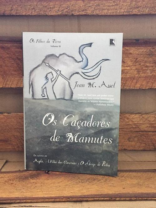 Os caçadores de Mamutes - Jean M Auel