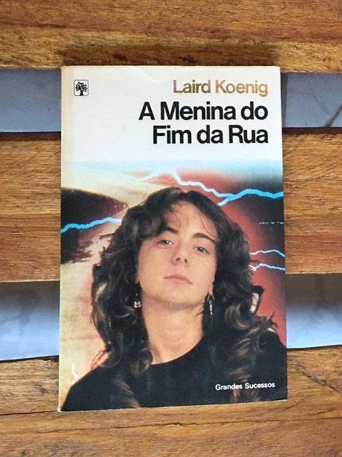 A menina do fim da rua - Laird Koenig