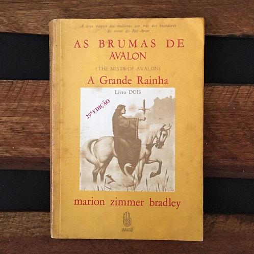As Brumas de Avalon: A Grande Rainha - Marion Zimmer Bradley