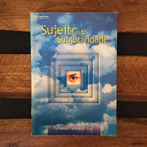 Sujeito e Subjetividade - Fernando Gonzalez (org)