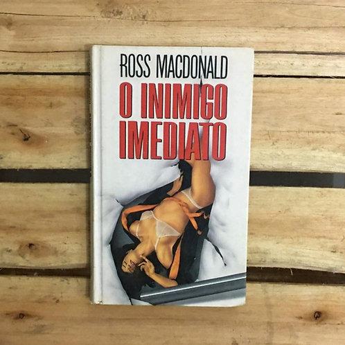 Inimigo imediato - Ross Macdonald
