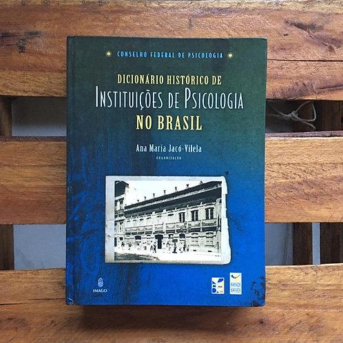 Dicionário Histórico de Instituições de Psicologia no Brasil - Ana Maria Jaco