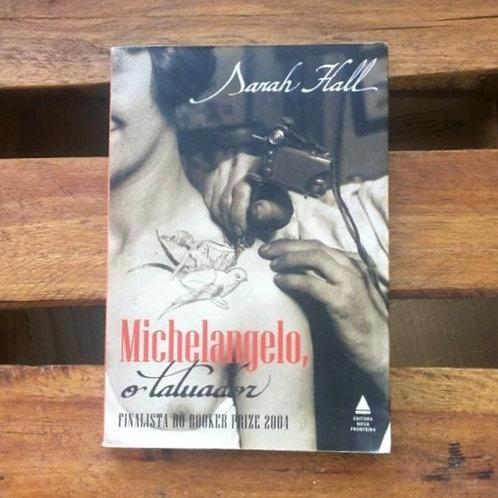 Michelangelo, o tatuador - Sarah Hall