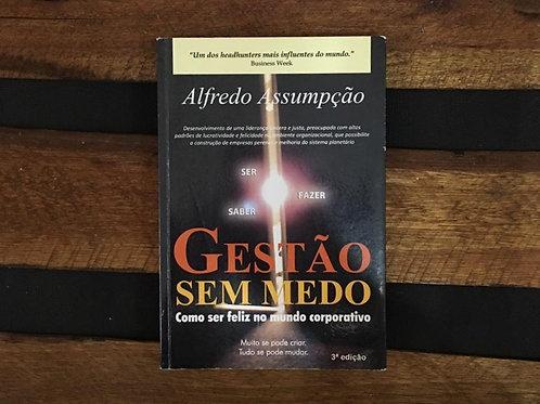 Gestão sem Medo - Alfredo Assumpção