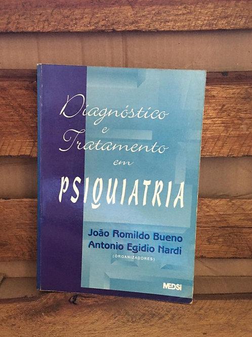 Diagnóstico e tratamento em psiquiatria - João Romildo Bueno