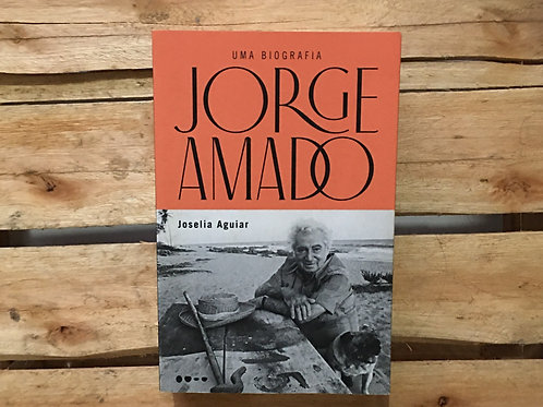 Jorge Amado: uma biografia - Joselia Aguiar