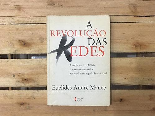 A Revolução das Redes - Euclides André Mance