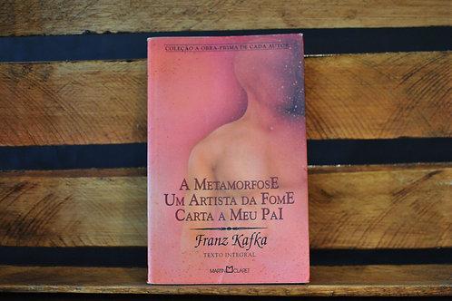 A metamorfose / um artista da fome / carta ao pai - franz kafka