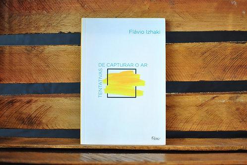 Tentativas de Capturar o Ar - Flavio Izhaki