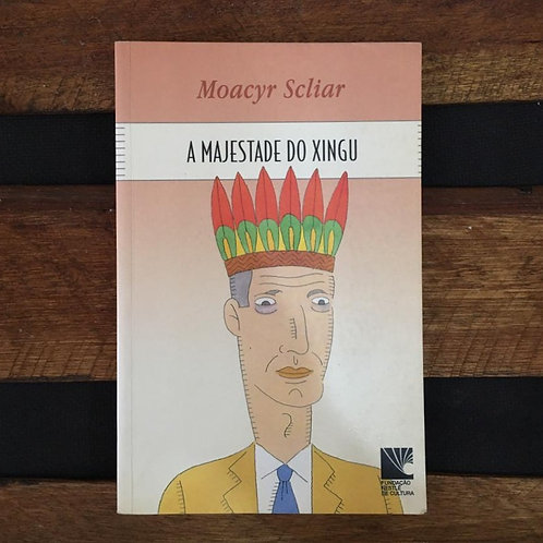 A Majestade do Xingu - Moacyr Scliar