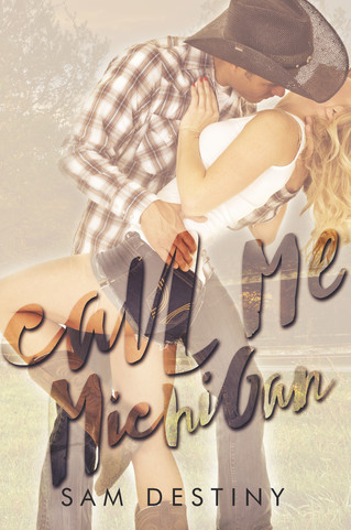 Cover Reveal - Call Me Michigan by Sam Destiny