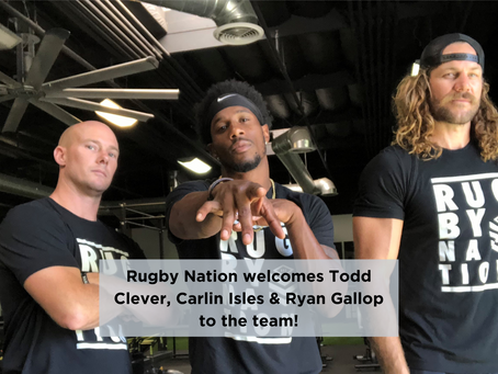 Rugby Nation Welcomes Todd Clever, Carlin Isles & Ryan Gallop To Our Team