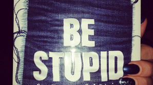 IDEE DI LETTURA: Be Stupid