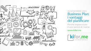 Business Plan: i vantaggi del pianificare. Perché improvvisare è uno spreco di risorse.