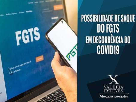 POSSIBILIDADE DE SAQUE DO FGTS EM DECORRÊNCIA DO COVID19