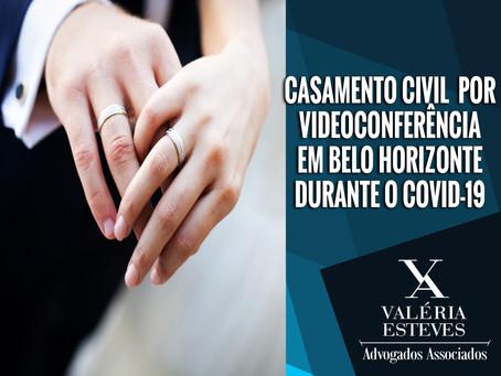 CASAMENTO CIVIL POR VIDEOCONFERÊNCIA EM BELO HORIZONTE DURANTE O COVID-19