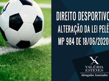 DIREITO DESPORTIVO- ALTERAÇÃO DA LEI PELÉ- MP 984 DE 18/06/2020