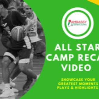 Ambassy All-Star Camp Recap Film